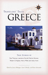 Travelers' Tales Greece: True Stories