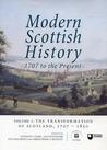 Modern Scottish History: 1707 to the Present, Volume 1: The Transformation of Scotland, 1707-1850