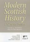 Modern Scottish History: 1707 to the Present, Volume 4: Readings in Modern Scottish History, 1850 to Present