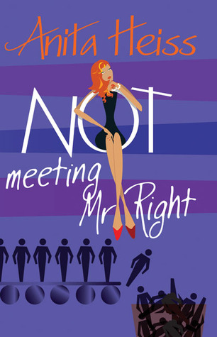 0a7296e5 Not Meeting Mr Right by Anita Heiss
