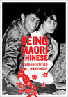 Being Maori Chinese: Mixed Identities