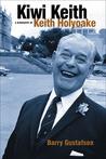 Kiwi Keith: A Biography of Keith Holyoake