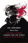 Three Plays: Casanova Undone / Looking for the World / Long to Rain Over Us