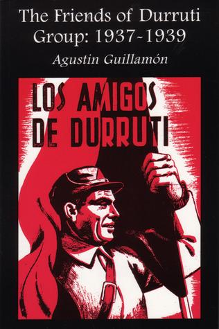 The Friends of Durruti Group by Agustín Guillamón