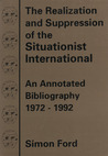 The Realization & Suppression of the Situationist International