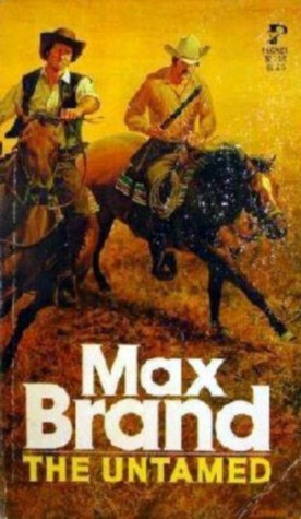The Untamed by Max Brand