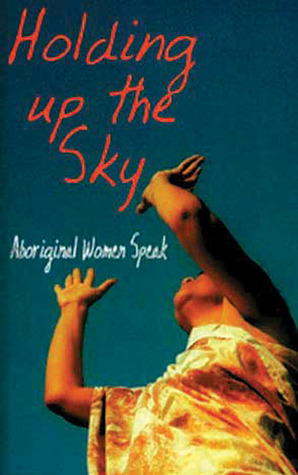 holding-up-the-sky-aboriginal-women-speak