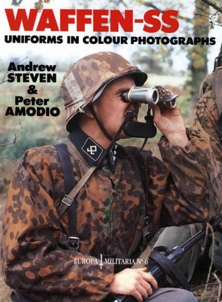Waffen SS Uniforms In Color Photographs Europa Militaria Series