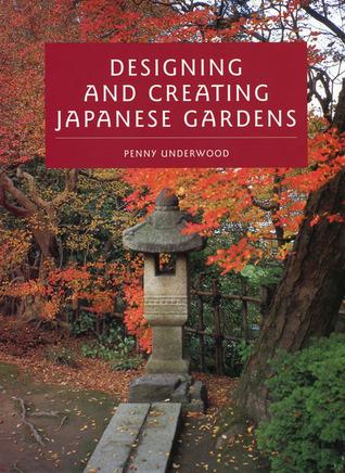 Designing and Creating Japanese Gardens