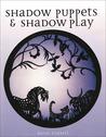 Shadow PuppetsShadow Play