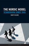 Download The Nordic Model: Scandinavia since 1945