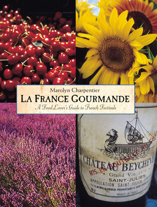 Free database ebook download La France Gourmande: A Food Lover's Guide to French Fetes and Foires på svenska PDF ePub MOBI by Marolyn Charpentier