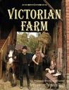 Victorian Farm: Rediscovering Forgotten Skills