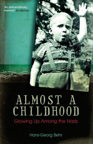 Almost a Childhood: Growing Up Among the Nazis