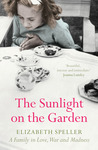 The Sunlight on the Garden: A Memoir of Love, War and Madness