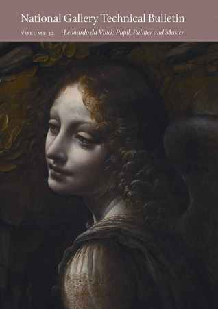 National Gallery Technical Bulletin: Volume 32: Leonardo da Vinci: Pupil, Painter, and Master