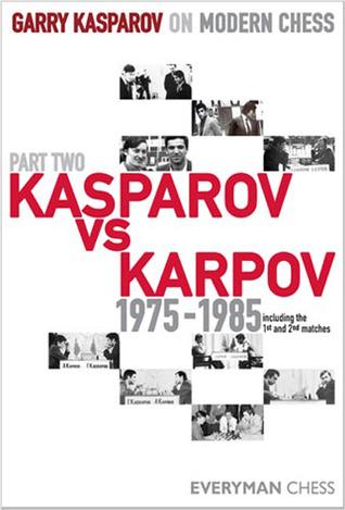 Kasparov vs Karpov 1975-1985 by Garry Kasparov
