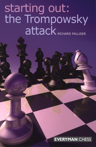 Starting Out: The Trompowsky Attack por Richard Palliser
