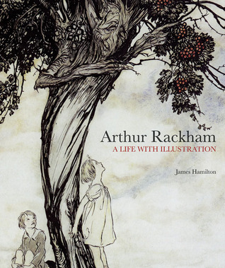 Arthur Rackham: A Life with Illustration par James Hamilton, Arthur Rackham