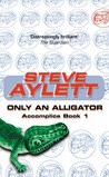 Only an Alligator (Accomplice, #1)