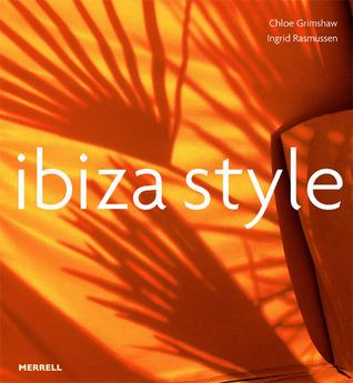 Ibiza Style por Ingrid Rasmussen, Chloe Grimshaw