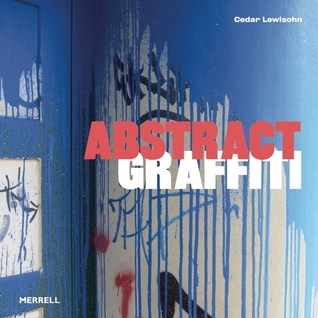 Abstract graffiti by Cedar Lewisohn