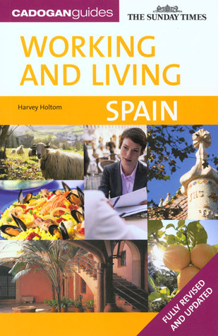 Working & Living Spain, 2nd by Harvey Holtom