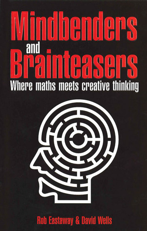 Mindbenders and Brainteasers: 100 Maddening Mindbenders and Curious Conundrums, Old and New 978-1861055620 FB2 MOBI EPUB por David G. Wells