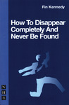 How to Disappear Completely & Never Be Found