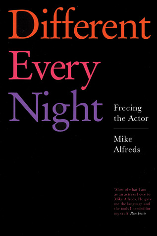 Different Every Night by Mike Alfreds