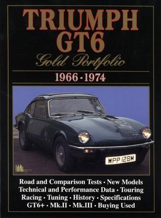 Triumph GT6: Gold Portfolio 1966-1974 Epub Free Download