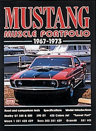 Mustang Muscle Portfolio, 1967-1973 (Brooklands Road Test Books Series)