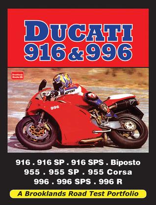 Ducati 916 & 996: 916, 916SP, 916SPS, Biposto, 955, 955SP, 955 Corsa, 991, 996SPS, 996 R
