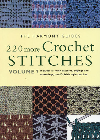 220 More Crochet Stitches by The Harmony Guides