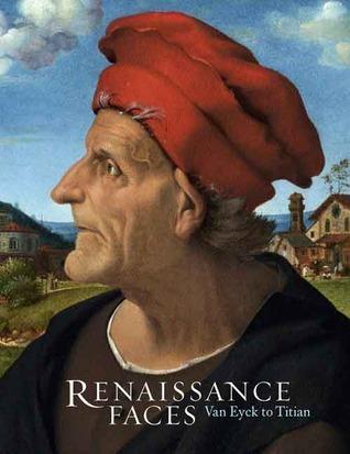 Renaissance Faces: Van Eyck to Titian