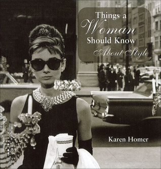 Ebook Things a Woman Should Know About Style by Karen Homer TXT!