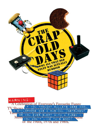 Ebook The Crap Old Days: Why All That Old Stuff Was Actually Rubbish by Wayne  Williams PDF!