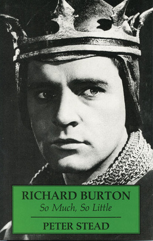 Richard Burton: So Much, So Little