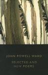 Selected Poems: John Powell Ward