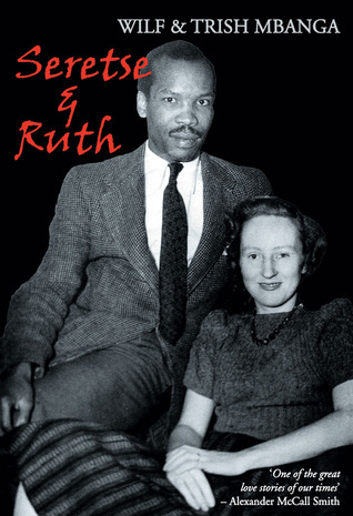 Seretse  Ruth: The Love Story par Wilf Mbanga, Trish Mbanga
