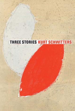 Three Short Stories: Kurt Schwitters