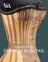 Underwear: Fashion in Detail