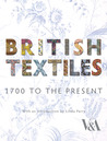 British Textiles, 1700 to the Present