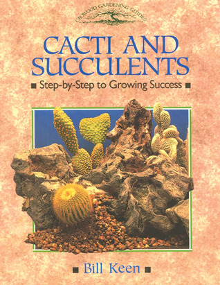 Cacti and Succulents by Bill Keen