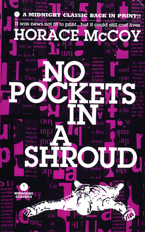 No Pockets in a Shroud by Horace McCoy