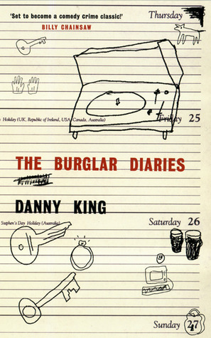 The Burglar Diaries by Danny King