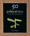 50 Political Ideas You Really Need to Know
