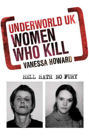 Underworld UK: Women Who Kill: Hell Hath No Fury