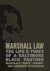 Marshall Law: The Life & Times of a Baltimore Black Panther