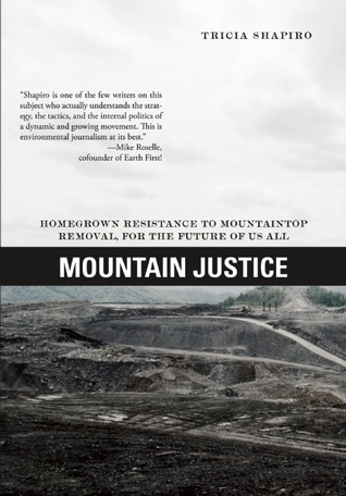 Mountain Justice: Homegrown Resistance to Mountaintop Removal, for the Future of Us All